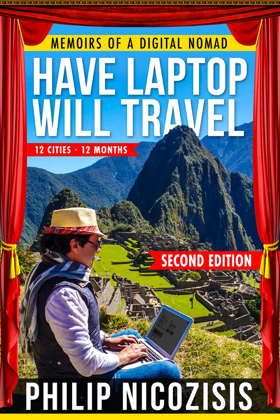 COVER Have Laptop Will Travel Second Edition Memoirs of a Digital Nomad